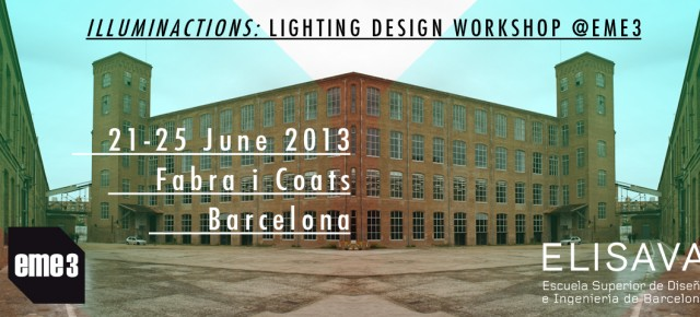 ILLUMINACTIONS ! | LIGHTING DESIGN WORKSHOP AT EME3ILUMINACIONES ! | WORKSHOP DE DISEO DE ILUMINACION EN EME3