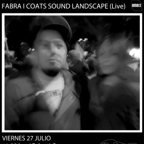 FABRA I COATS SOUND LANDSCAPE (LIVE) | SUN COLOR | 27TH JULY